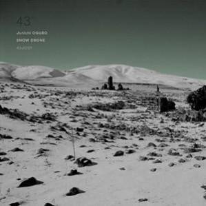 Junichi OGURO / Snow Drone 43d001 formats:DIGITAL release date:Nov 29, 2010